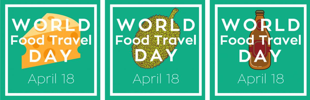 A Reason To Celebrate Local Cuisines: Join Us For World Food Travel Day On April 18